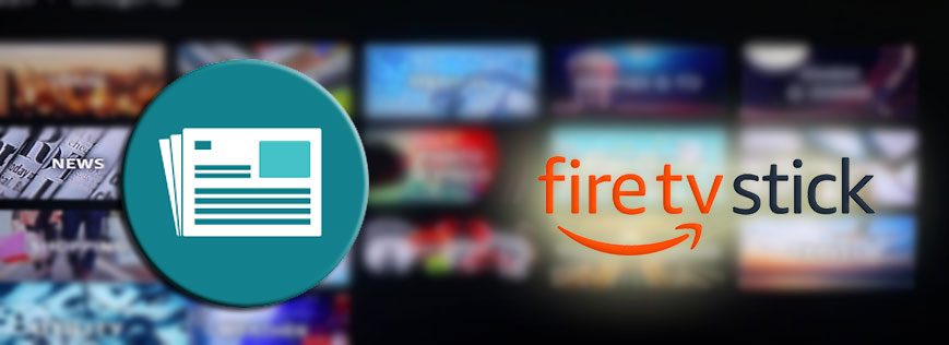 Amazon Firestick Apps for News